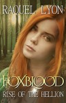 Foxblood: Rise of the Hellion (Volume 2) - Raquel Lyon