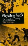 Fighting Back: The American Working Class in the 1930s - John Newsinger