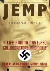 Jemp: A Life among Castles, Collaborators, and Nazis - Robert Stein