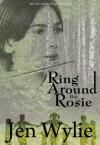 Ring Around the Rosie - Jen Wylie