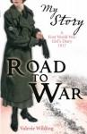 Road to War: A First World War Girl's Diary, 1916 - Valerie Wilding