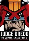 Judge Dredd: The Complete Case Files 01 - John Wagner, Pat Mills, Carlos Ezquerra, Mike McMahon