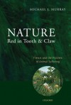 Nature Red in Tooth and Claw: Theism and the Problem of Animal Suffering - Michael J. Murray