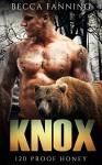 Knox (BBW Bear Shifter Moonshiner Romance) (120 Proof Honey) - Becca Fanning
