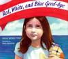 Red, White, and Blue Good-bye - Sarah Wones Tomp, Ann Barrow