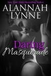 Dare to Love: Daring Masquerade - Alannah Lynne