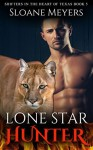 Lone Star Hunter (Shifters in the Heart of Texas Book 5) - Sloane Meyers