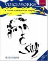 Voiceworks 2: A Further Handbook For Singing (Voiceworks) - Peter Hunt