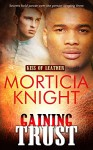Gaining Trust (Kiss of Leather #5) - Morticia Knight