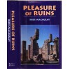 Pleasure of Ruins - Rose Macaulay