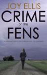 Crime on the Fens - Joy Ellis