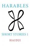 Harables: Short Stories 1 (Volume 1) by Haidji (2015-02-08) - Haidji;