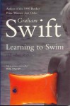 Learning to Swim and Other Stories - Graham Swift