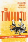 To Timbuktu: Nine Countries, Two People, One True Story - Casey Scieszka, Steven Weinberg