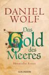 Das Gold des Meeres: Historischer Roman (Die Fleury-Serie 3) - Daniel Wolf