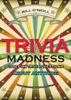 Trivia Madness Volume 3: 1000 Fun Trivia Questions (Trivia Quiz Questions and Answers) - Bill O'Neill