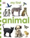 Animal (My First Board Book) - Rachel Wardley, Kenneth Lilly
