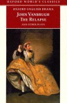 The Relapse and Other Plays - John Vanbrugh