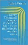 Twenty Thousand Leagues Under The Sea / Vingt mille lieues sous les mers (Bilingual Edition: English - French / Édition bilingue: anglais - français) - Jules Verne