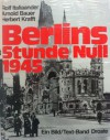 Berlins Stunde Null 1945 - Rolf Italiaander, Arnold Bauer, Herbert Krafft