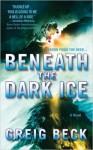 Beneath the Dark Ice - Greig Beck