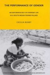The Performance of Gender: An Anthropology of Everyday Life in a South Indian Fishing Village - C.J. Busby
