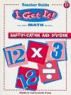 I Get It! Multiplication and Division, Level D - David L. Stienecker, Elizabeth W. Fernald, Amy Feldman