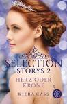 Selection Storys - Herz oder Krone - Kiera Cass, Susann Friedrich