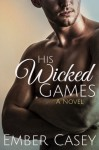 His Wicked Games - Ember Casey