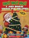 Ho Ho Ho: A Jolly Holiday Sticker Book - Angela Robinson, Mike Cressy