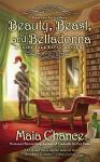 Beauty, Beast, and Belladonna: A Fairy Tale Fatal Mystery - Maia Chance