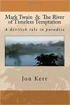 Mark Twain & The River of Timeless Temptation - Jon Kerr