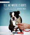 Tell Me Where It Hurts: A Day of Humor, Healing and Hope in My Life as an Animal Surgeon - Nick Trout, Simon Vance