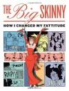 The Big Skinny: How I Changed My Fattitude - Carol Lay
