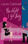 The Night I Got Lucky - Laura Caldwell