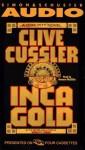 Inca Gold (Dirk Pitt #12) - Howard McGillin, Clive Cussler