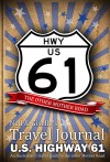 Neil & Giselle's Travel Journal - U.S. HIGHWAY 61 - An Australian's travel guide to the other Mother Road - Neil Taylor, Giselle Taylor, Neil Taylor, Neil Taylor, Giselle Taylor, Andrew Jelbart