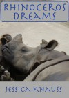 Rhinoceros Dreams: Stories - Jessica Knauss