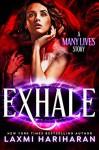 Exhale: A Many Lives Story - Laxmi Hariharan