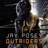 Outriders - Jay Posey, James Lindgren, Audible Studios