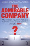 The Admirable Company: What it Takes to be Ranked Among the Best - Michael Brown, Paul Turner