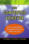 The Contented Achiever: How to Get What You Want and Love What You Get - Chris Crouch