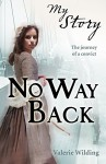 No Way Back (My Story) by Valerie Wilding (5-Jan-2012) Paperback - Valerie Wilding