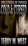 The Giving of Things Cold & Cursed: A Baker Johnson Tale (Single Shot Short Story Series Book 9) - Terry M. West