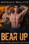 Bear Up: Book 3 in the Bear Town Support Shifters - Artemis Wolffe