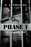 "Phase I: ""The End Begins Now"" - H. S. Pariseau"