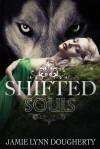 Shifted Souls - Jamie Lynn Dougherty