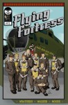 Flying Fortress #1 - Andrew Walker, Eric Weathers, Andy Moore