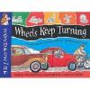 Wheels Keep Turning (Wonderwise) - Mick Manning, Brita Granstrom