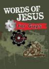 Words of Jesus for Guys - Carolyn Larsen